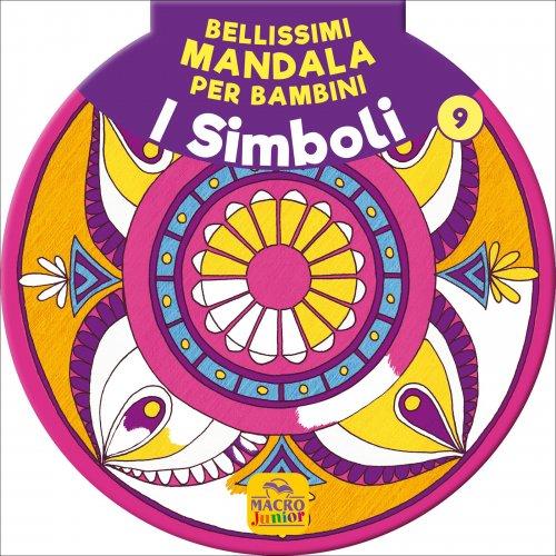 Bellissimi Mandala per Bambini  Vol. 9 - I Simboli