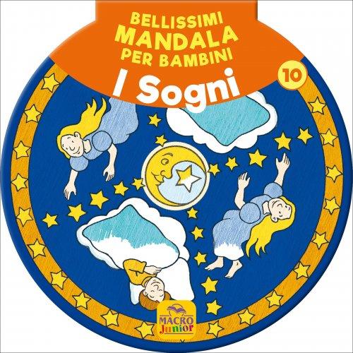 Bellissimi Mandala Per Bambini. Vol. 10 - I Sogni