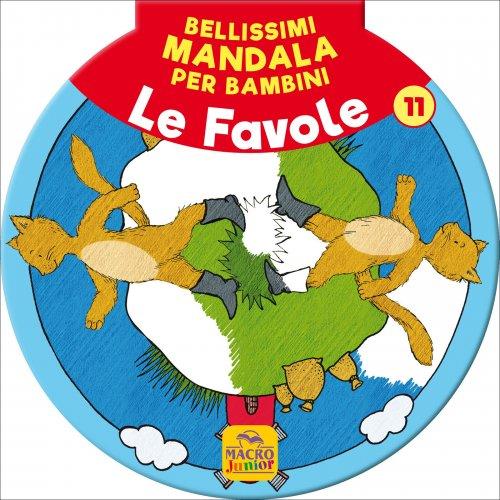 Bellissimi Mandala Per Bambini. Vol. 11 - Le Favole