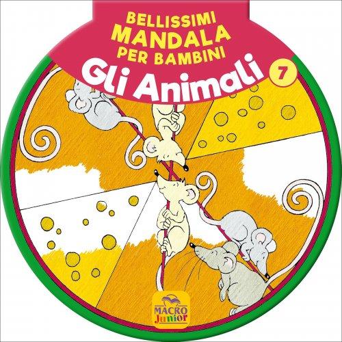 Bellissimi Mandala per Bambini Vol. 7: gli Animali