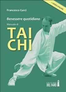 Benessere Quotidiano: Manuale di Tai Chi (eBook)