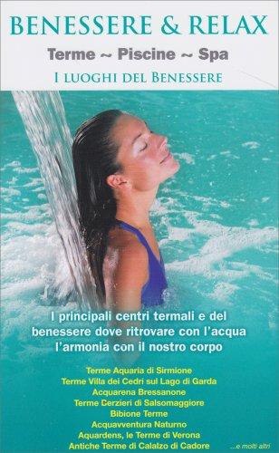 Benessere & Relax - Terme, Piscine, Spa - I Luoghi del Benessere
