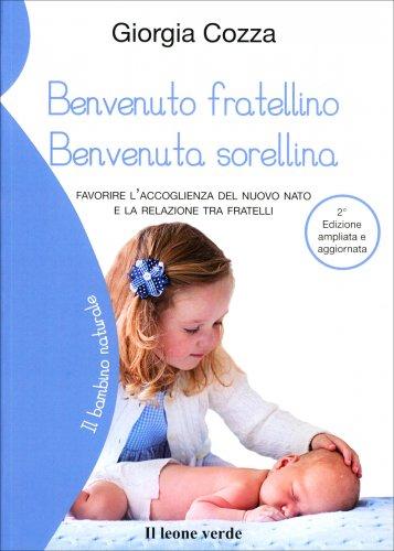 Benvenuto Fratellino - Benvenuta Sorellina