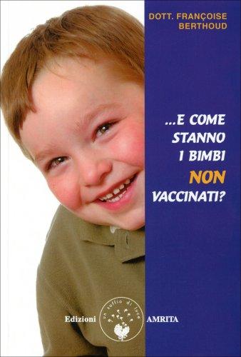 E come Stanno i Bimbi non Vaccinati?