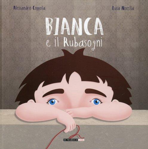 Bianca e il Rubasogni