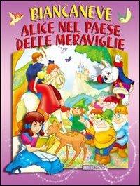 Biancaneve - Alice nel Paese delle Meraviglie (eBook)