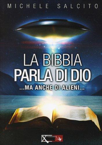 La Bibbia Parla di Dio...ma Anche di Alieni...