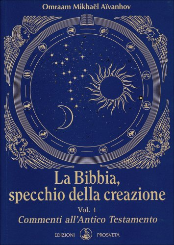 La Bibbia, Specchio della Creazione Vol. 1
