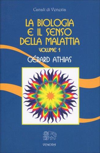 La Biologia e il Senso della Malattia - Volume 1