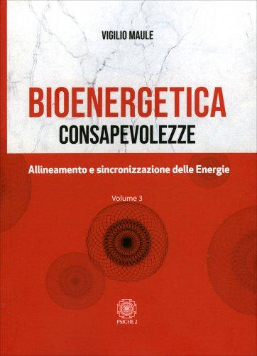 Bioenergetica - Consapevolezze - Vol. 3