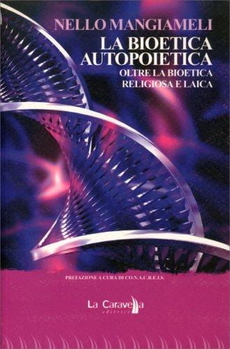 La Bioetica Autopoietica