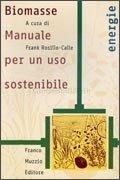 Biomasse. Manuale per un Uso Sostenibile