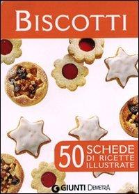 Biscotti - 50 Schede di Ricette Illustrate