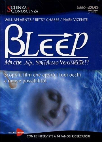 Bleep - Ma che ... Bip... Sappiamo Veramente!? (Film in DVD in Italiano)