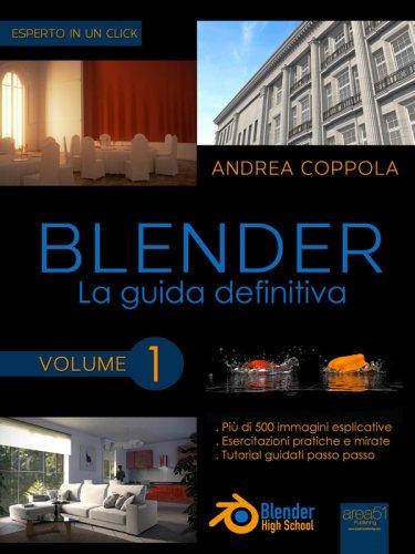 Blender: La Guida Definitiva - Volume 1 (eBook)