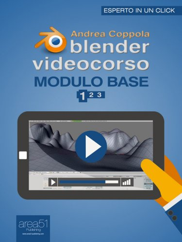 Blender Videocorso. Modulo base - Lezione 1 (eBook)
