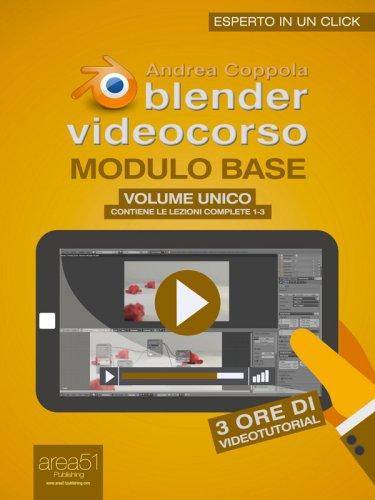Blender Videocorso. Modulo Base - Volume Unico (eBook)