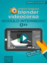 Blender Videocorso. Modulo intermedio - Lezione 1 (eBook)