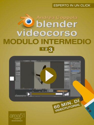 Blender Videocorso. Modulo Intermedio - Lezione 3 (eBook)