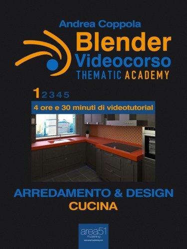 Blender Videocorso - Thematic Academy. Arredamento e Design 1 (eBook)