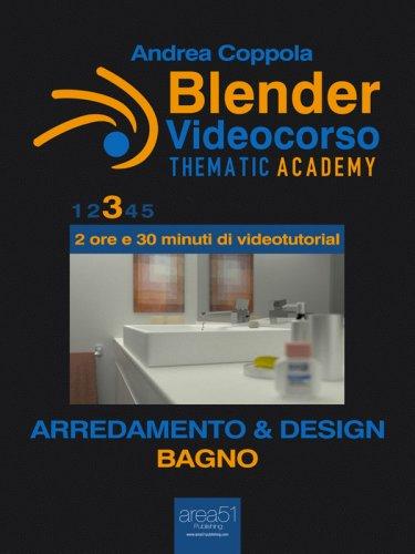 Blender Videocorso - Thematic Academy. Arredamento e Design 3 (eBook)