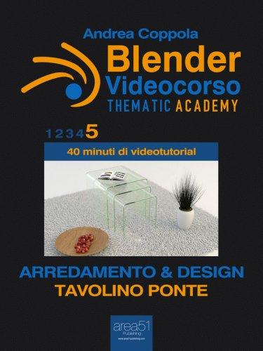 Blender Videocorso - Thematic Academy. Arredamento e Design 5 (eBook)