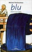 Blu - Storia di un Colore