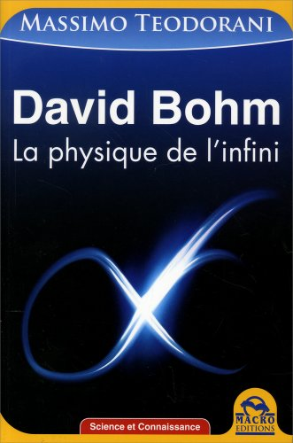 David Bohm - La Physique de l'Infini