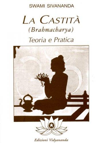 La Castità - Brahmacharya