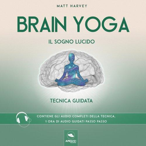 Brain Yoga - Il Sogno Lucido (AudioLibro Mp3)