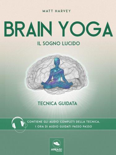 Brain Yoga - Il Sogno Lucido (eBook)