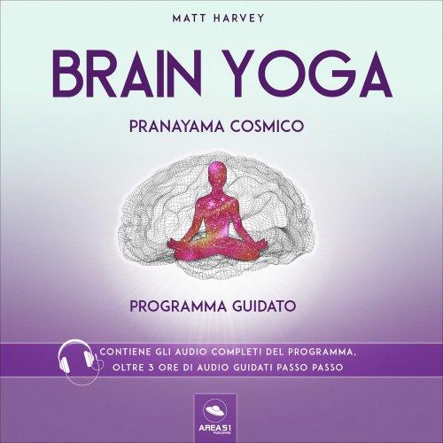 Brain Yoga - Pranayama Cosmico (Audiocorso Mp3)