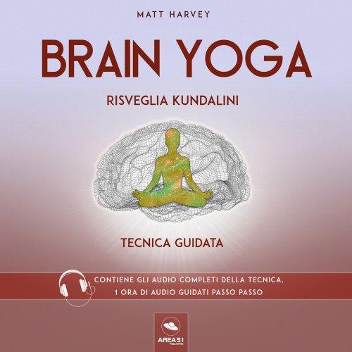 Brain Yoga - Risveglia Kundalini (AudioLibro Mp3)