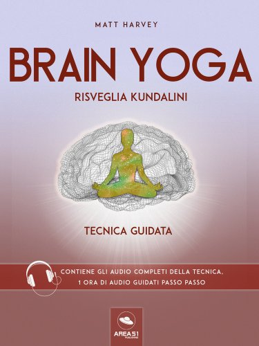 Brain Yoga - Risveglia Kundalini (eBook)