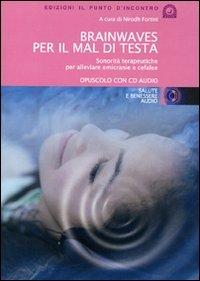 Brainwaves per il Mal di Testa (CD audio)