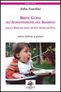 Breve Guida all'Alimentazione del Bambino dalla Nascita Fino ad un Anno di Vita