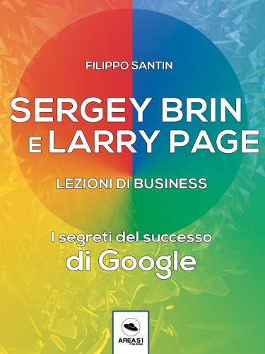 Sergey Brin e Larry Page - Lezioni di Business (eBook)