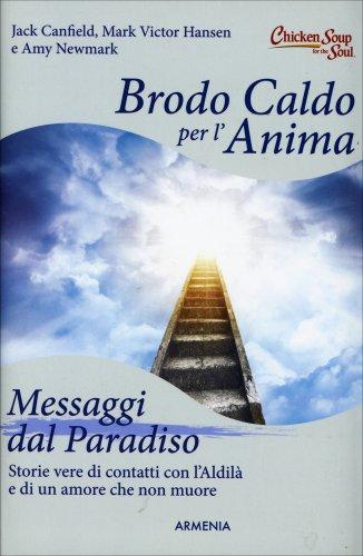 Brodo Caldo per l'Anima - Messaggi dal Paradiso