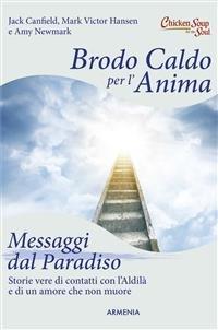 Brodo Caldo per l'Anima - Messaggi dal Paradiso (eBook)