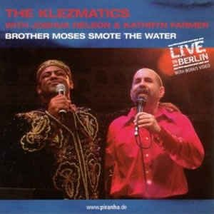 Brother Moses smote the Water - Live In Berlin