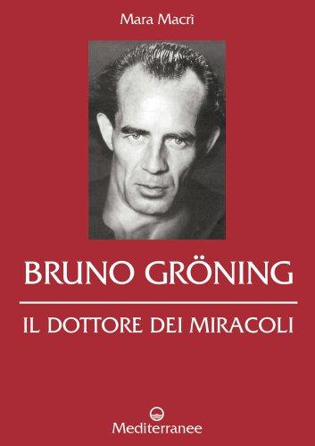 Bruno Gröning: Il Dottore dei Miracoli (eBook)