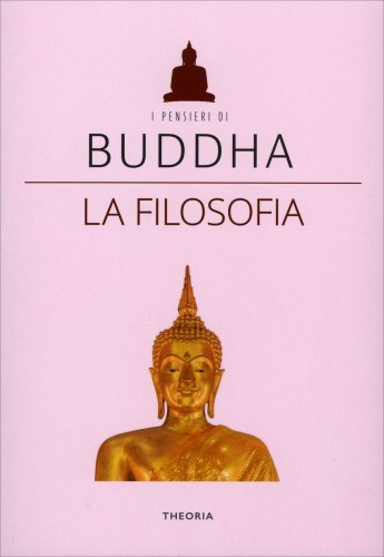 Buddha - La Filosofia