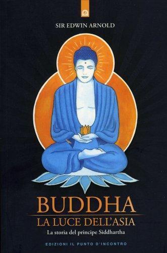 Buddha la Luce dell'Asia