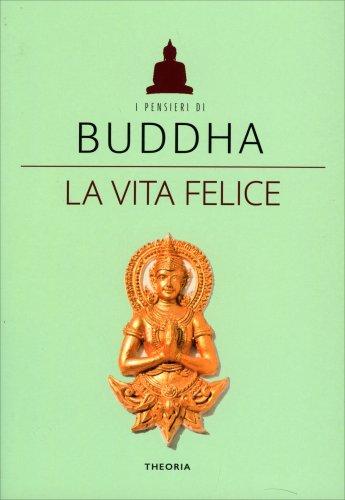 Buddha - La Vita Felice