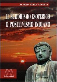 Il Buddhismo Esoterico o Positivismo Indiano