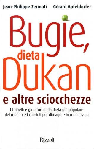 Bugie, Dieta Dukan e Altre Sciocchezze