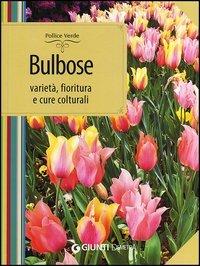 Bulbose - Varietà, Fioritura e Cure Colturali