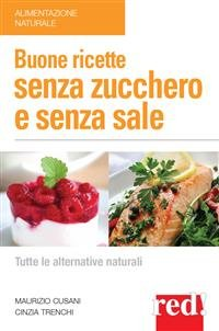 Buone Ricette Senza Zucchero e Senza Sale (eBook)