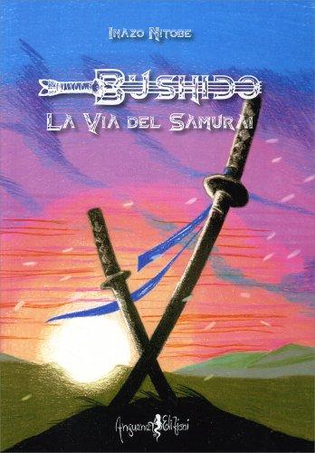 Bushido - La Via del Samurai