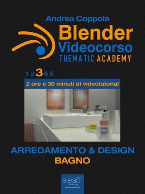 Blender Videocorso - Thematic Academy  Arredamento e Design 3 - eBook di  Andrea Coppola